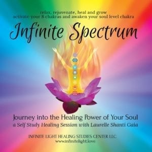 Infinite Spectrum a Self Study Healing Session with Laurelle Gaia Infinite Light Healing Studies Center LLC Reiki Classes Sedona AZ