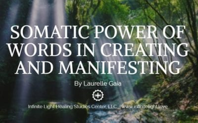 SOMATIC POWER OF WORDS IN CREATING AND MANIFESTING