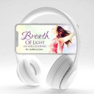 Breath of Light An Aura Journey by Laurelle Gaia
