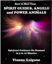 How to Meet Your Spirit Guides, Angels and Power Animals