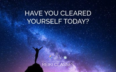 Have you cleared yourself today? Another Reiki MUST Do!